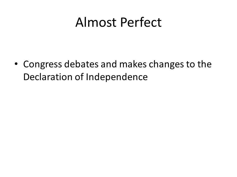 Almost Perfect Congress debates and makes changes to the Declaration of Independence