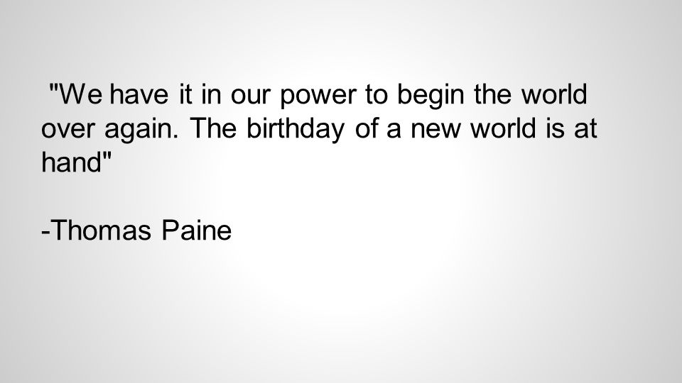 We have it in our power to begin the world over again