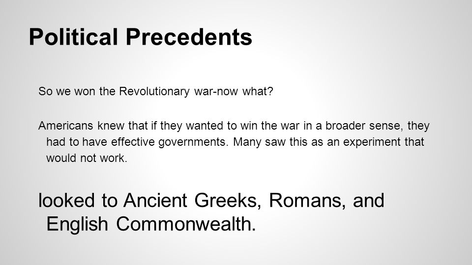 Political Precedents So we won the Revolutionary war-now what