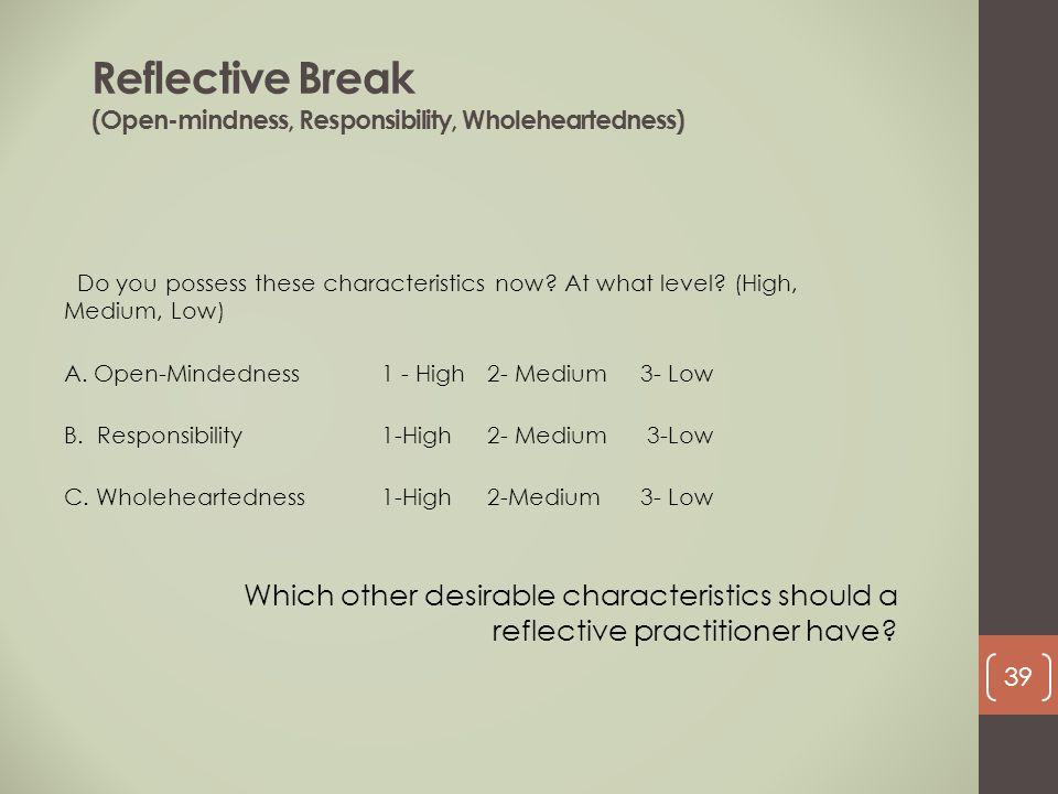 Reflective Break (Open-mindness, Responsibility, Wholeheartedness)