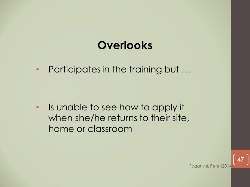 Overlooks Participates in the training but …