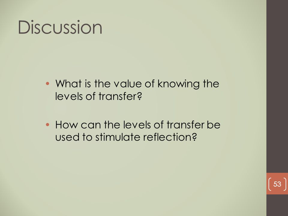 Discussion What is the value of knowing the levels of transfer