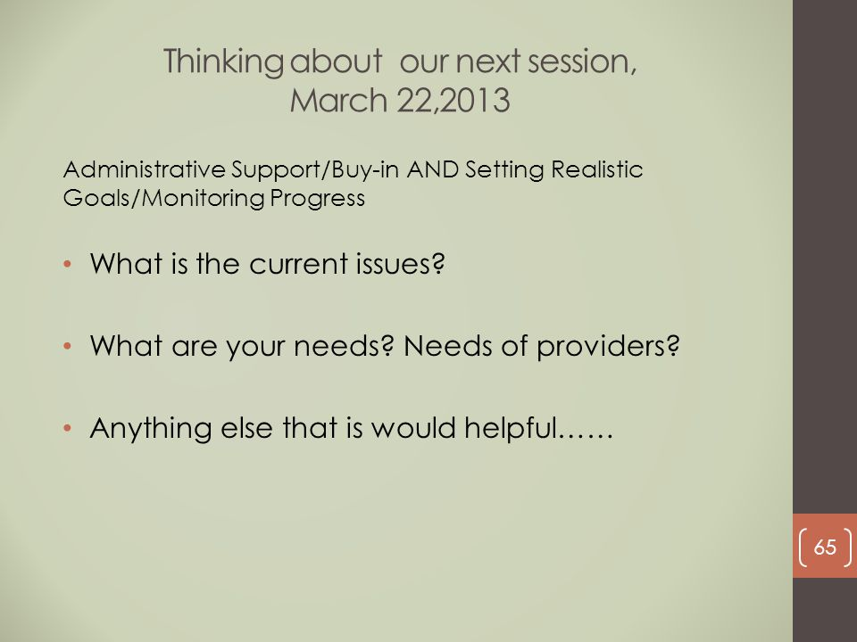 Thinking about our next session, March 22,2013