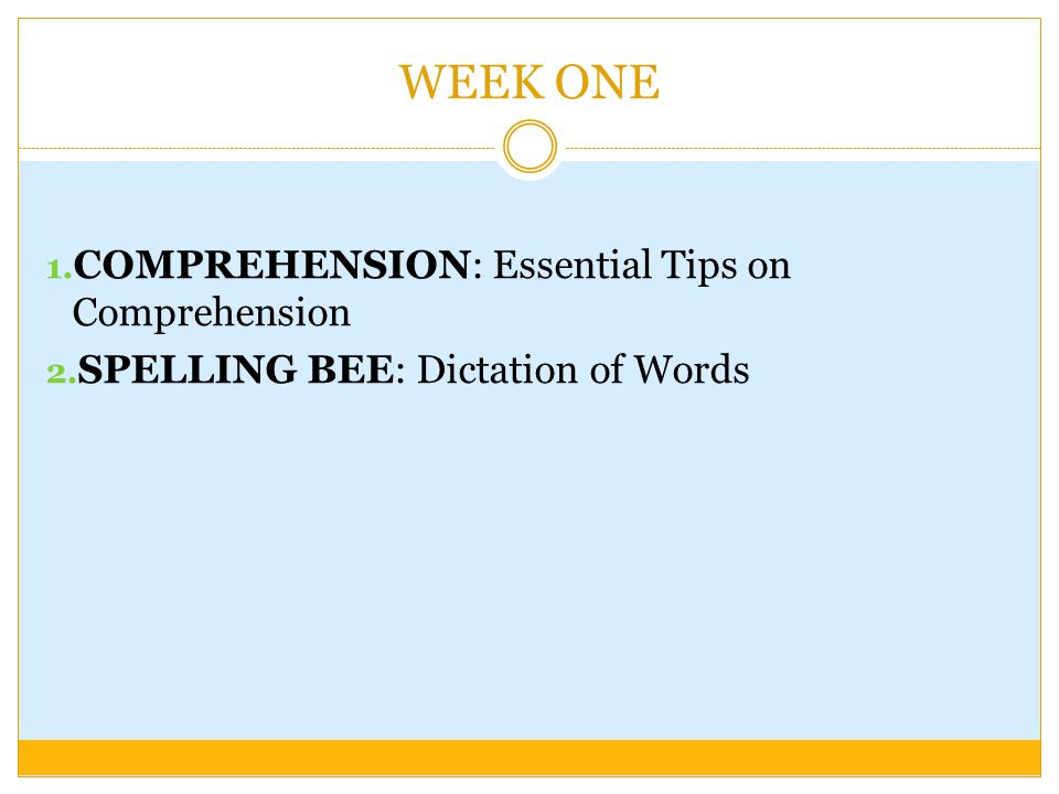 WEEK ONE COMPREHENSION: Essential Tips on Comprehension