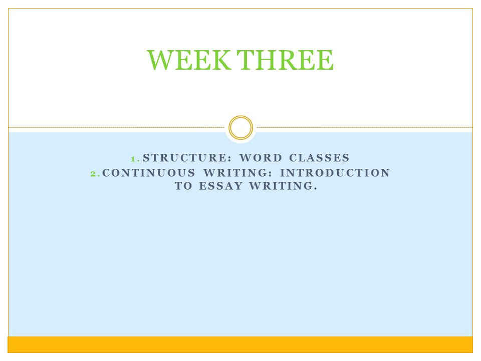 WEEK THREE STRUCTURE: Word Classes