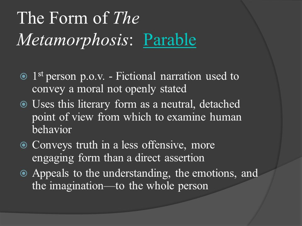 The Form of The Metamorphosis: Parable