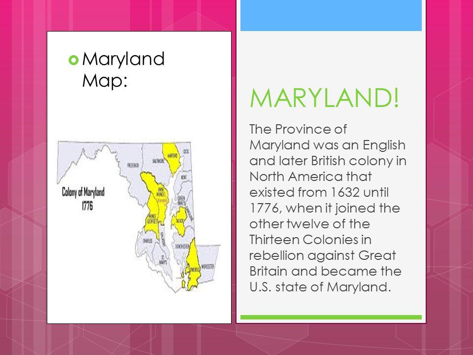 MARYLAND! Maryland Map: