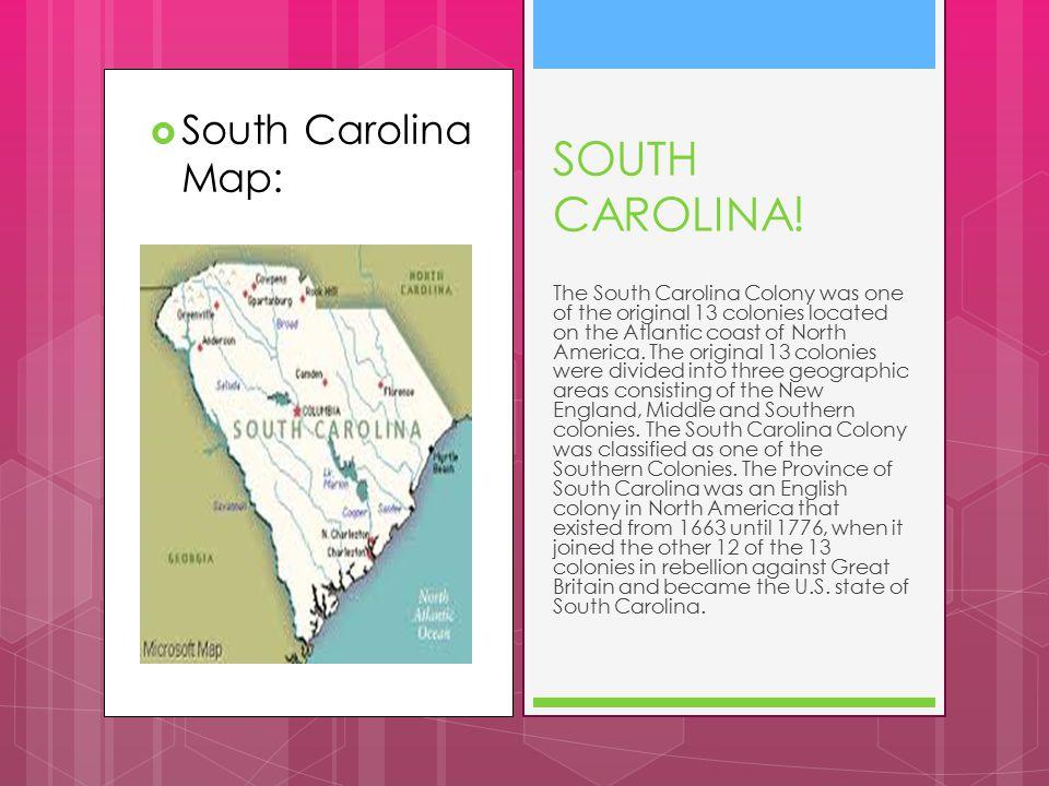 SOUTH CAROLINA! South Carolina Map: