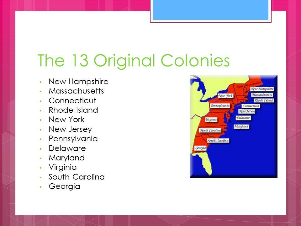 The 13 Original Colonies New Hampshire Massachusetts Connecticut