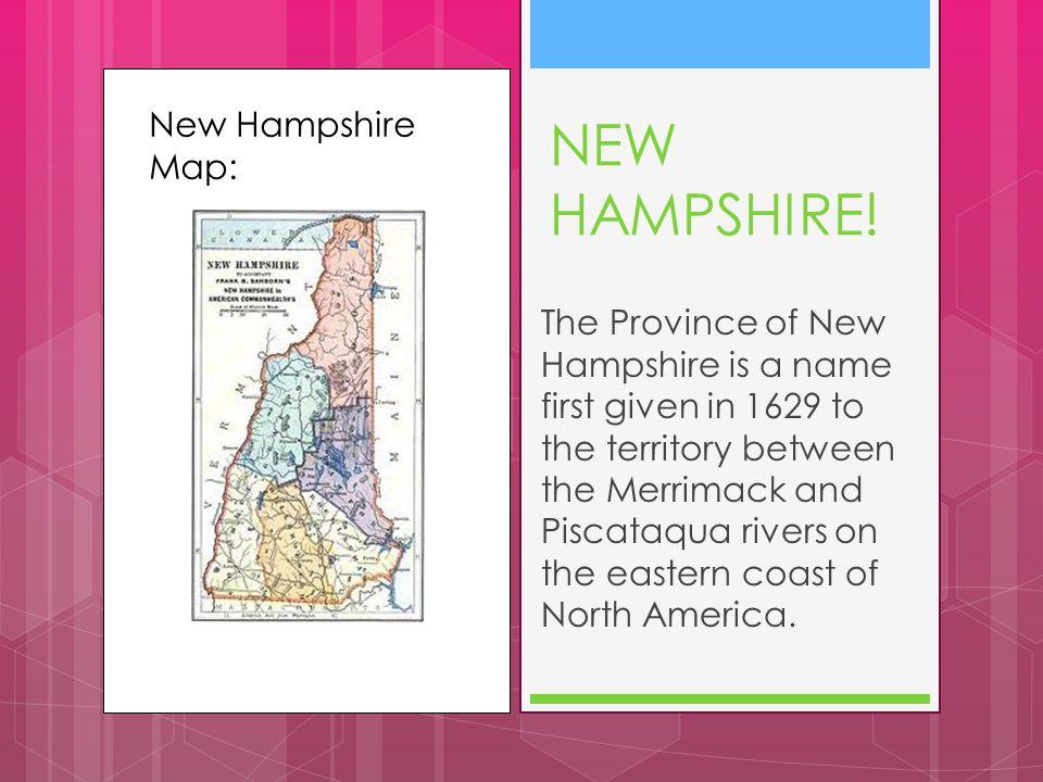 NEW HAMPSHIRE! New Hampshire Map: