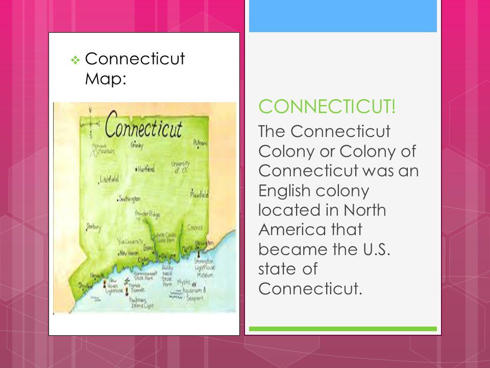 CONNECTICUT! Connecticut Map:
