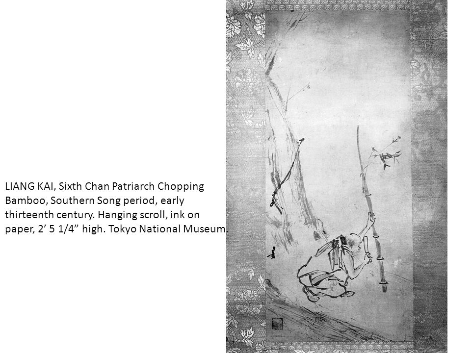 LIANG KAI, Sixth Chan Patriarch Chopping Bamboo, Southern Song period, early thirteenth century.