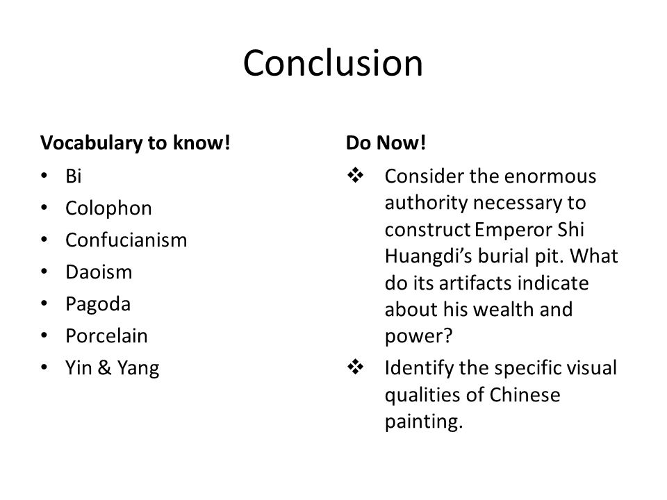 Conclusion Vocabulary to know! Do Now! Bi Colophon Confucianism Daoism