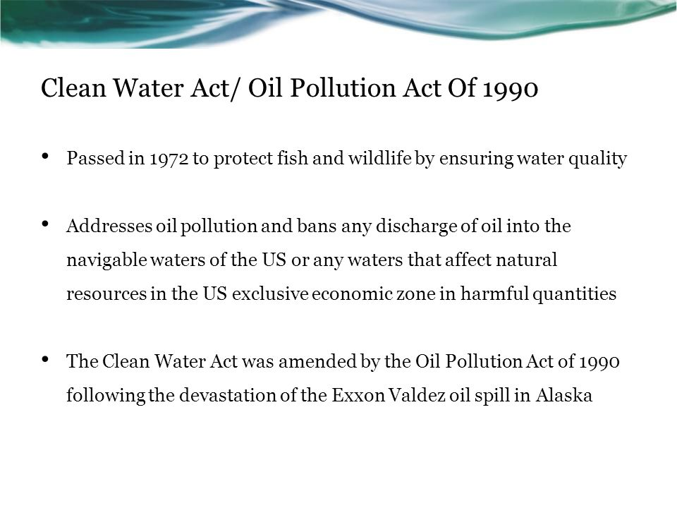 Clean Water Act/ Oil Pollution Act Of 1990