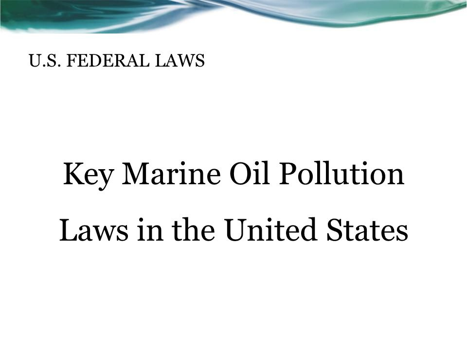 Key Marine Oil Pollution Laws in the United States