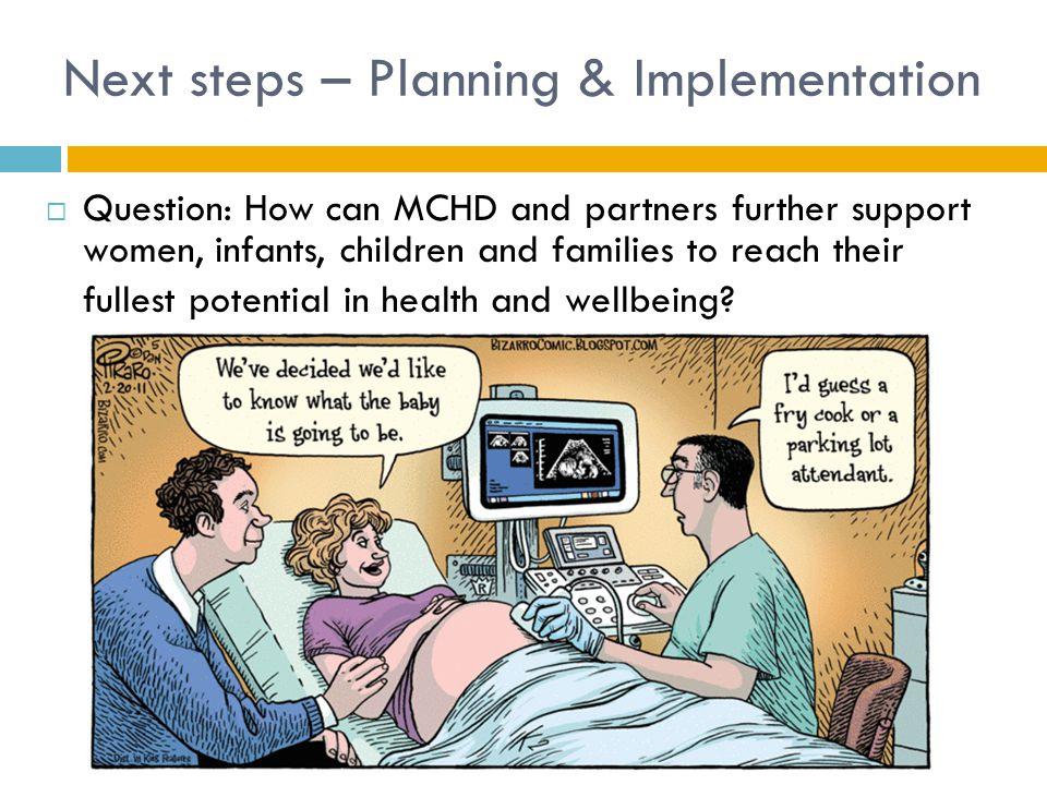 Next steps – Planning & Implementation