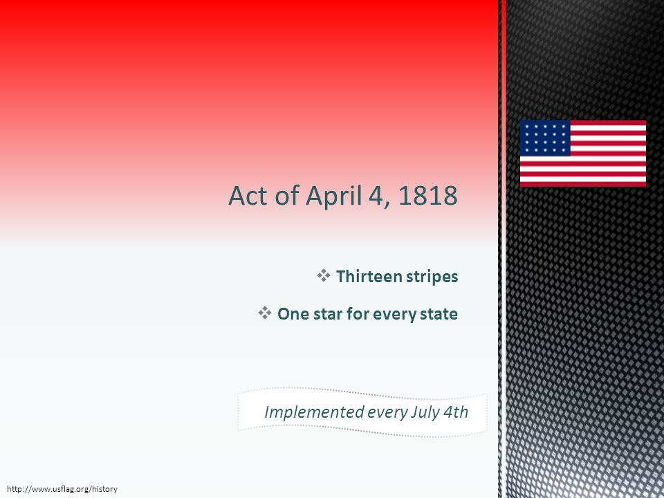 Act of April 4, 1818 Thirteen stripes One star for every state