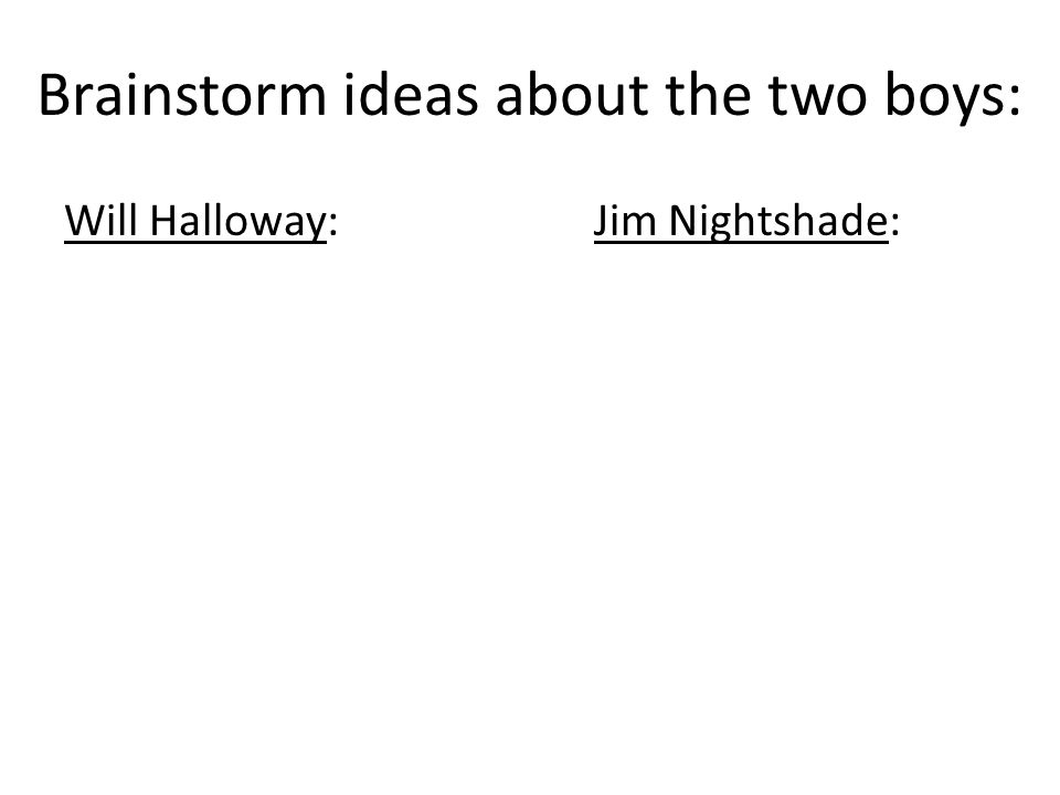 Brainstorm ideas about the two boys:
