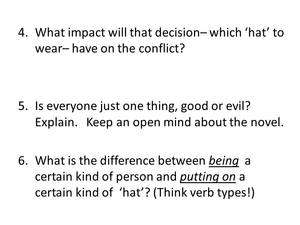 What impact will that decision– which 'hat' to wear– have on the conflict
