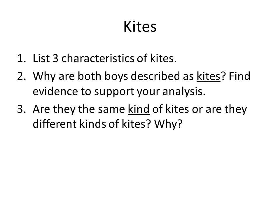 Kites List 3 characteristics of kites.