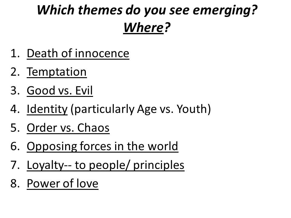 Which themes do you see emerging Where