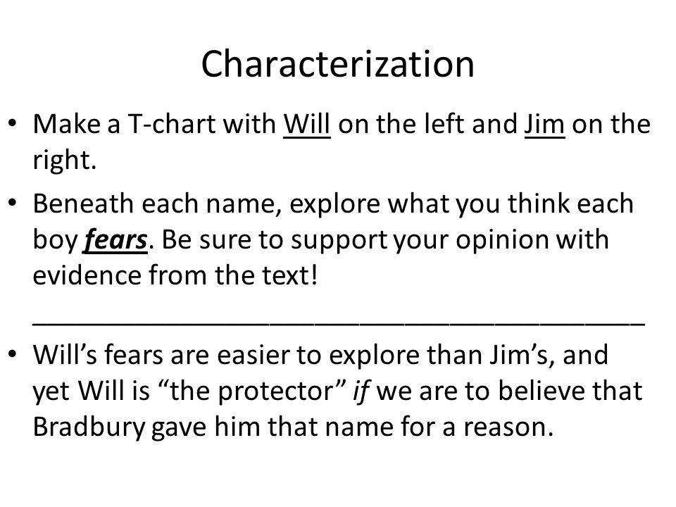 Characterization Make a T-chart with Will on the left and Jim on the right.