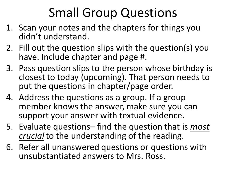 Small Group Questions Scan your notes and the chapters for things you didn't understand.