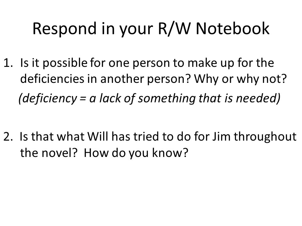 Respond in your R/W Notebook