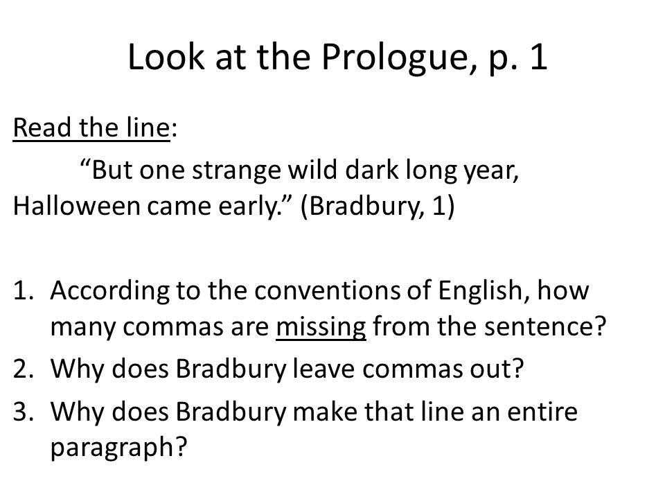 Look at the Prologue, p. 1 Read the line:
