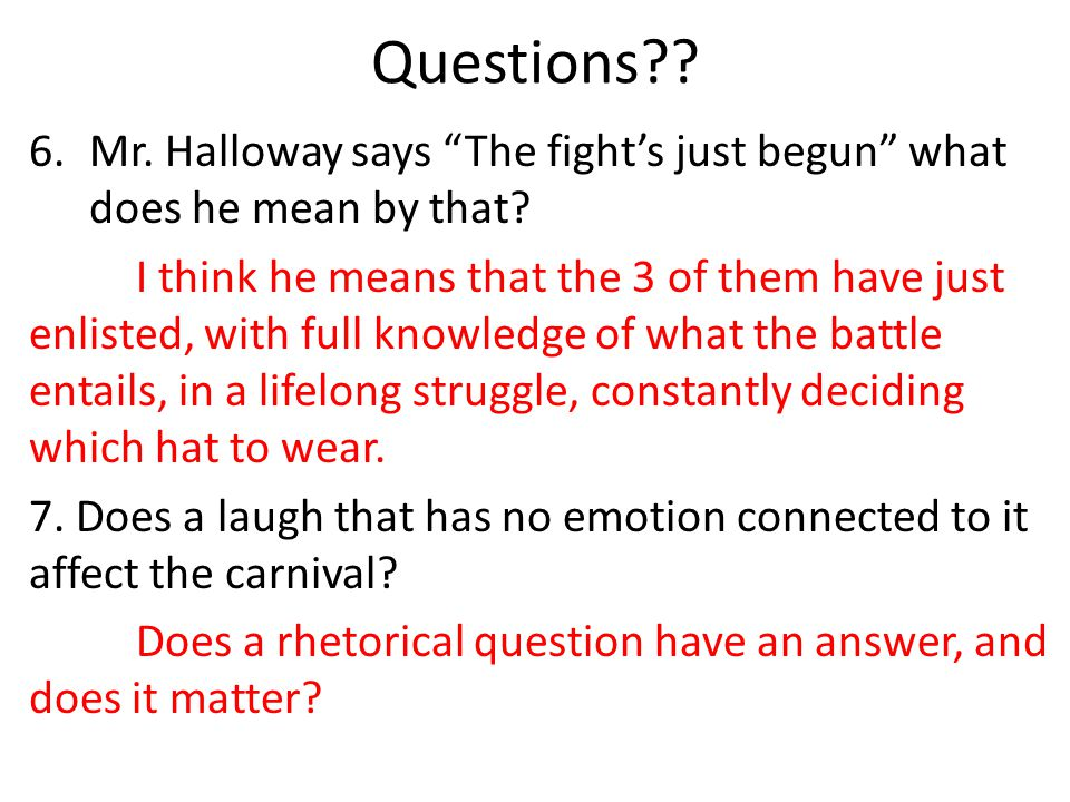 Questions Mr. Halloway says The fight's just begun what does he mean by that