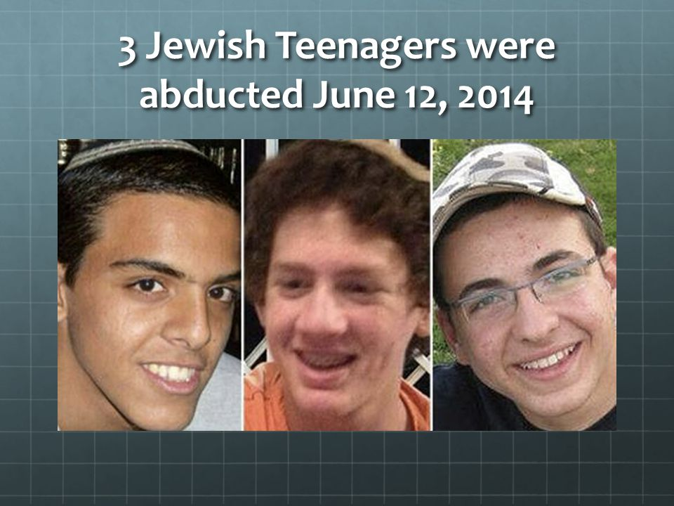 3 Jewish Teenagers were abducted June 12, 2014
