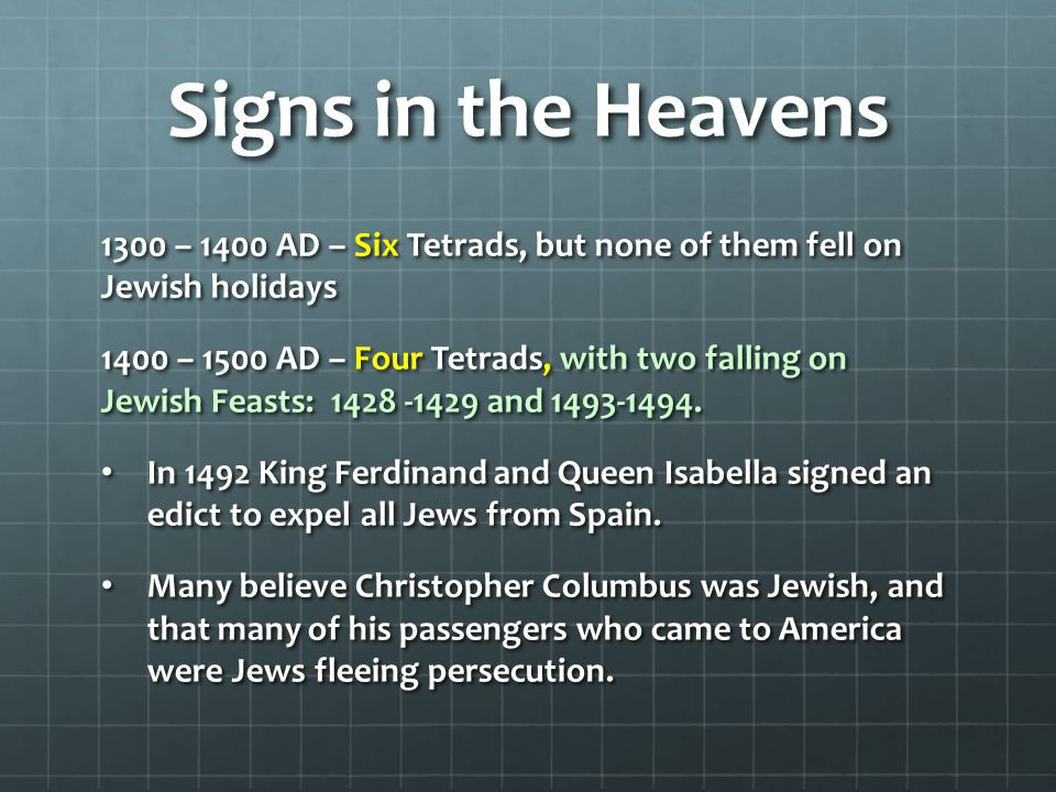 Signs in the Heavens 1300 – 1400 AD – Six Tetrads, but none of them fell on Jewish holidays.