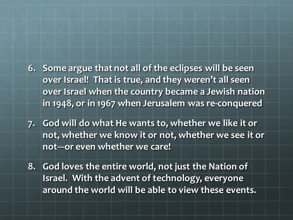 Some argue that not all of the eclipses will be seen over Israel