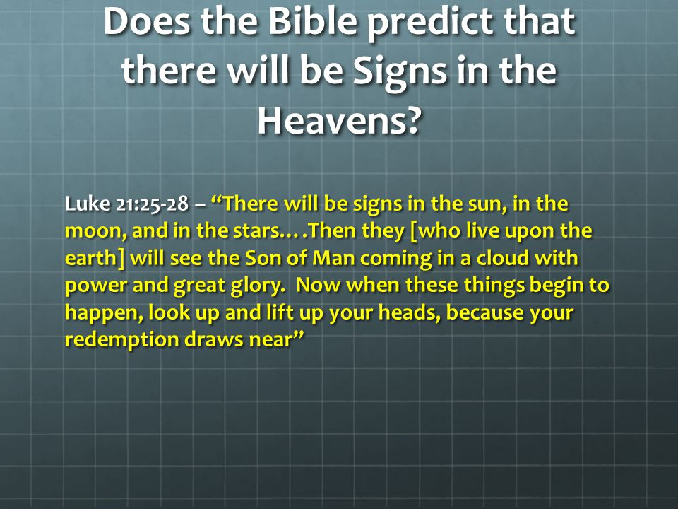 Does the Bible predict that there will be Signs in the Heavens