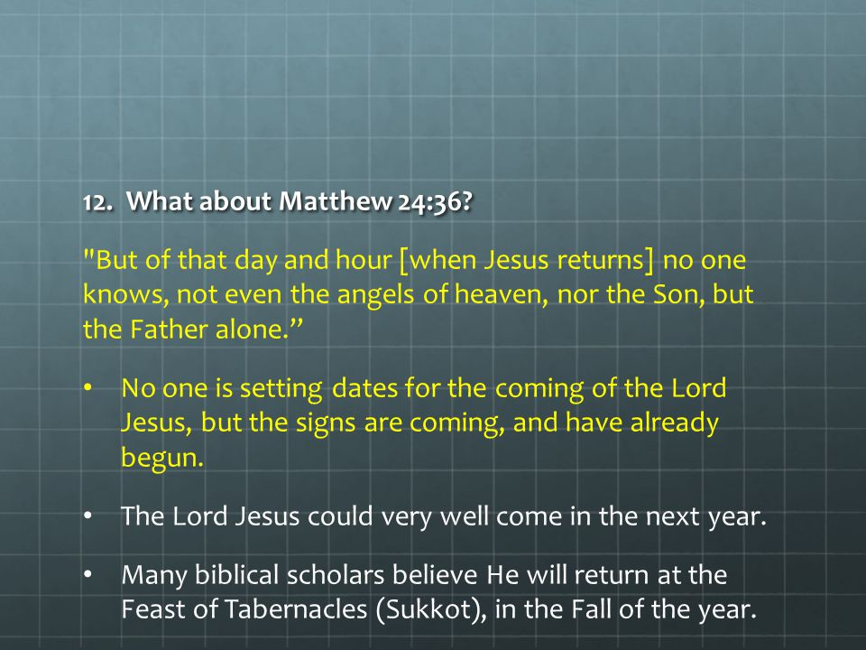 What about Matthew 24:36