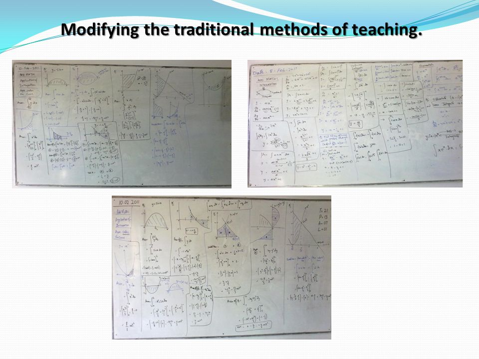 Modifying the traditional methods of teaching.