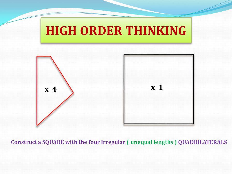HIGH ORDER THINKING x 1. x 4.