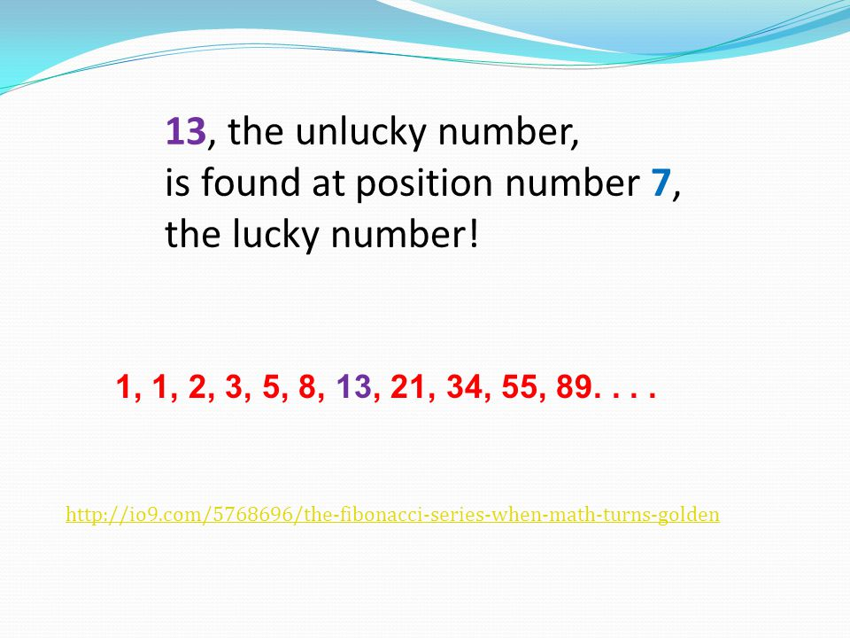 is found at position number 7, the lucky number!