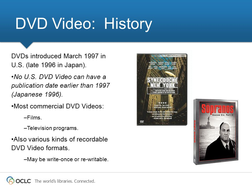 DVD Video: History DVDs introduced March 1997 in U.S. (late 1996 in Japan).