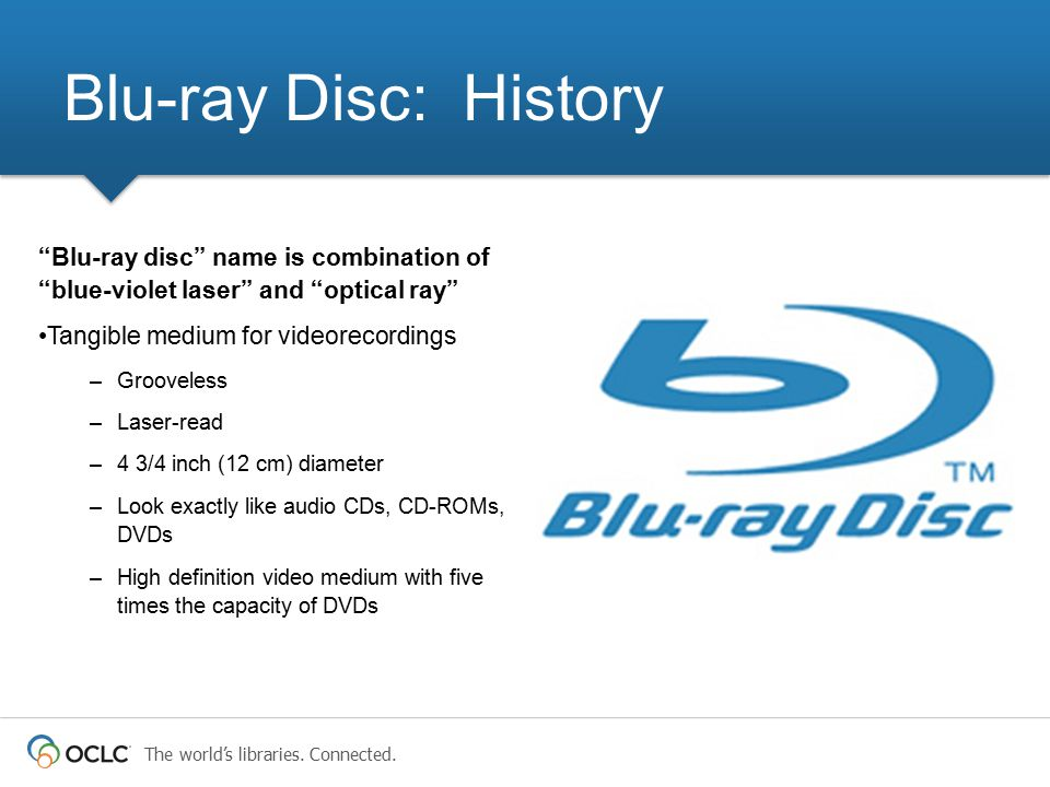 Blu-ray Disc: History Blu-ray disc name is combination of blue-violet laser and optical ray