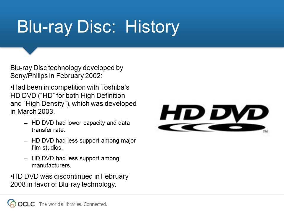 Blu-ray Disc: History Blu-ray Disc technology developed by Sony/Philips in February 2002: