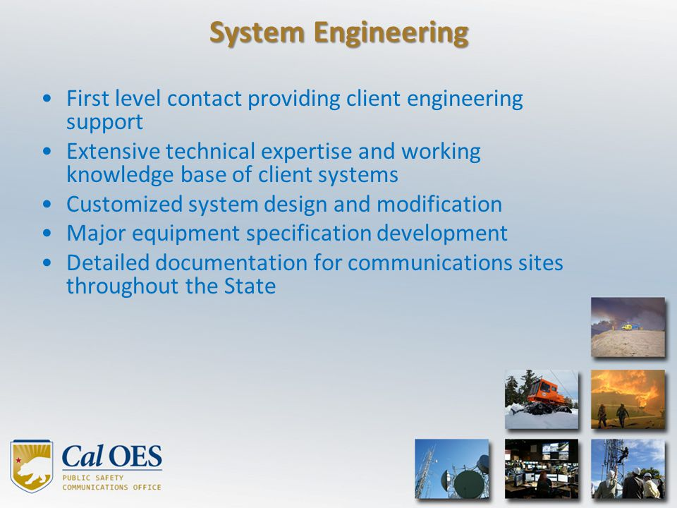System Engineering First level contact providing client engineering support.