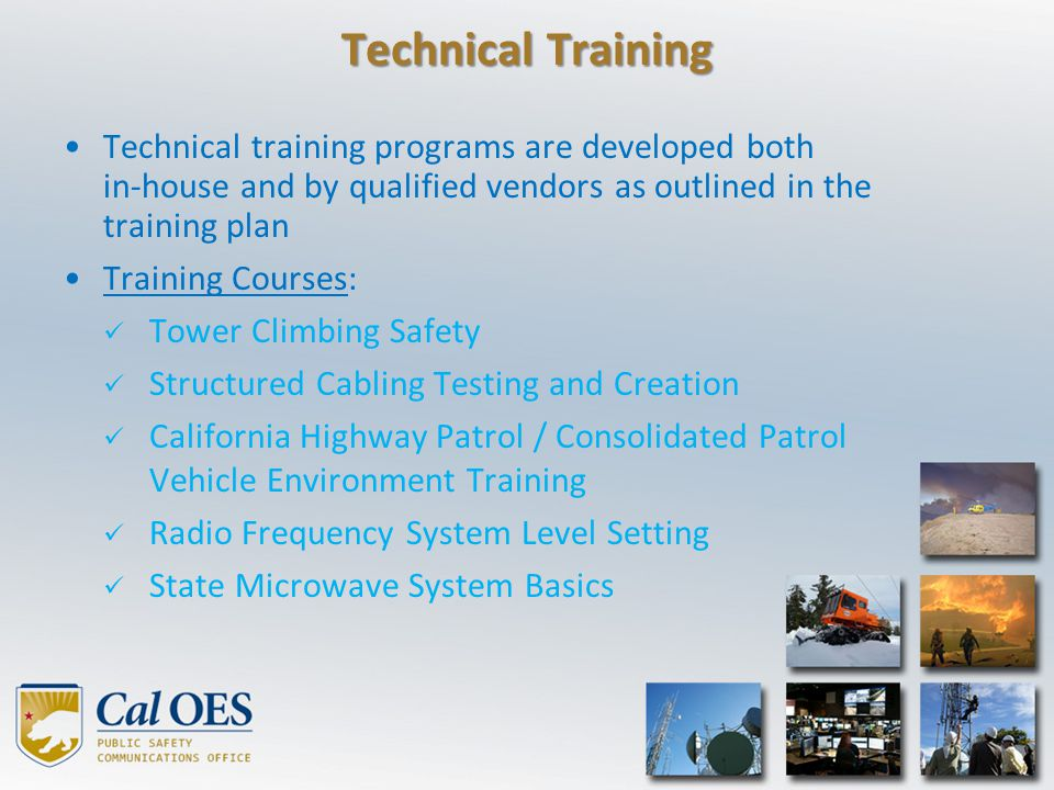 Technical Training Technical training programs are developed both in-house and by qualified vendors as outlined in the training plan.