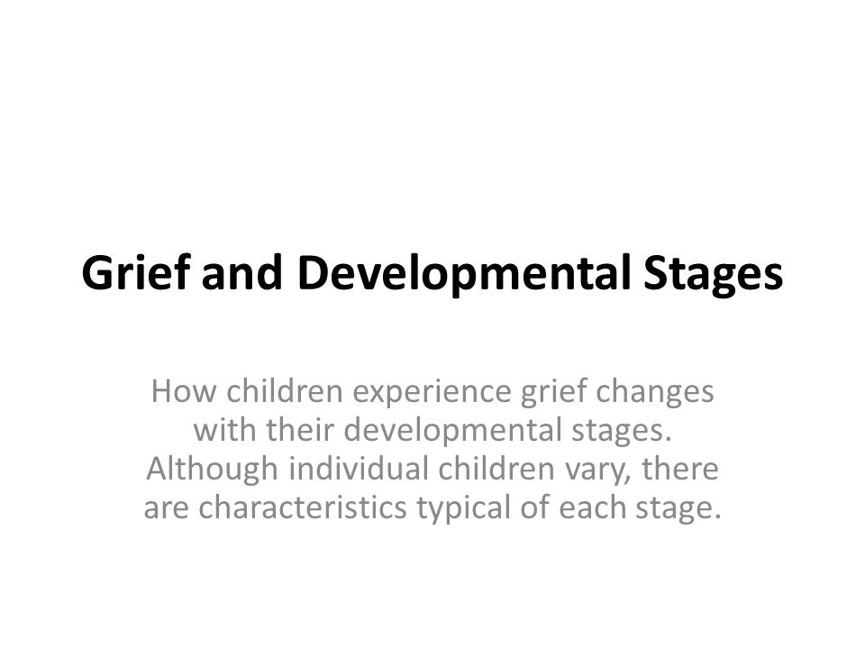 Grief and Developmental Stages