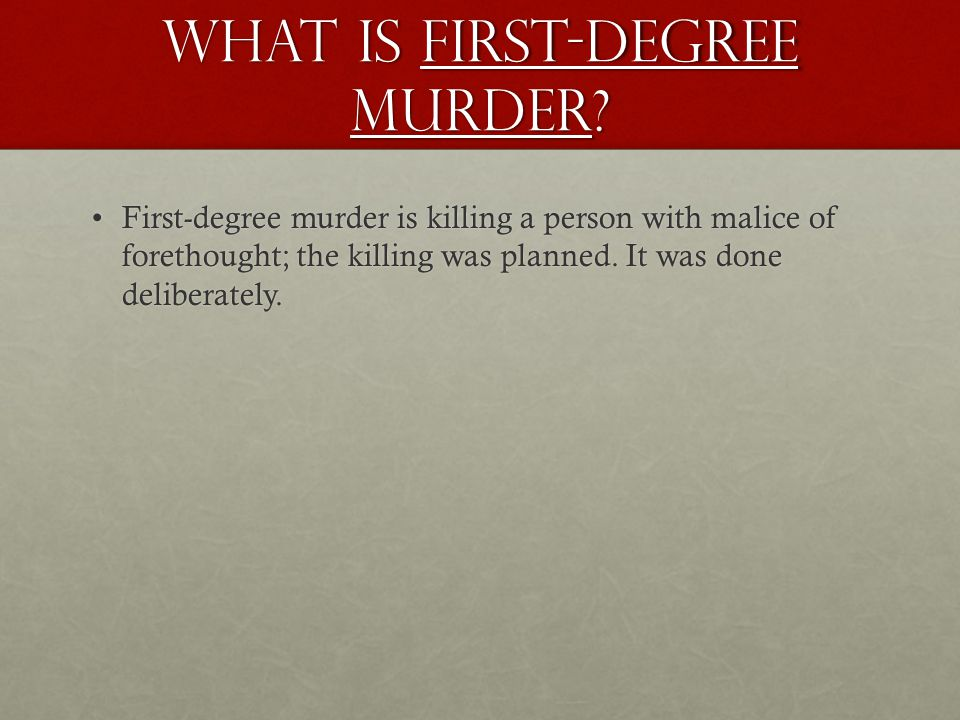 What is First-degree murder