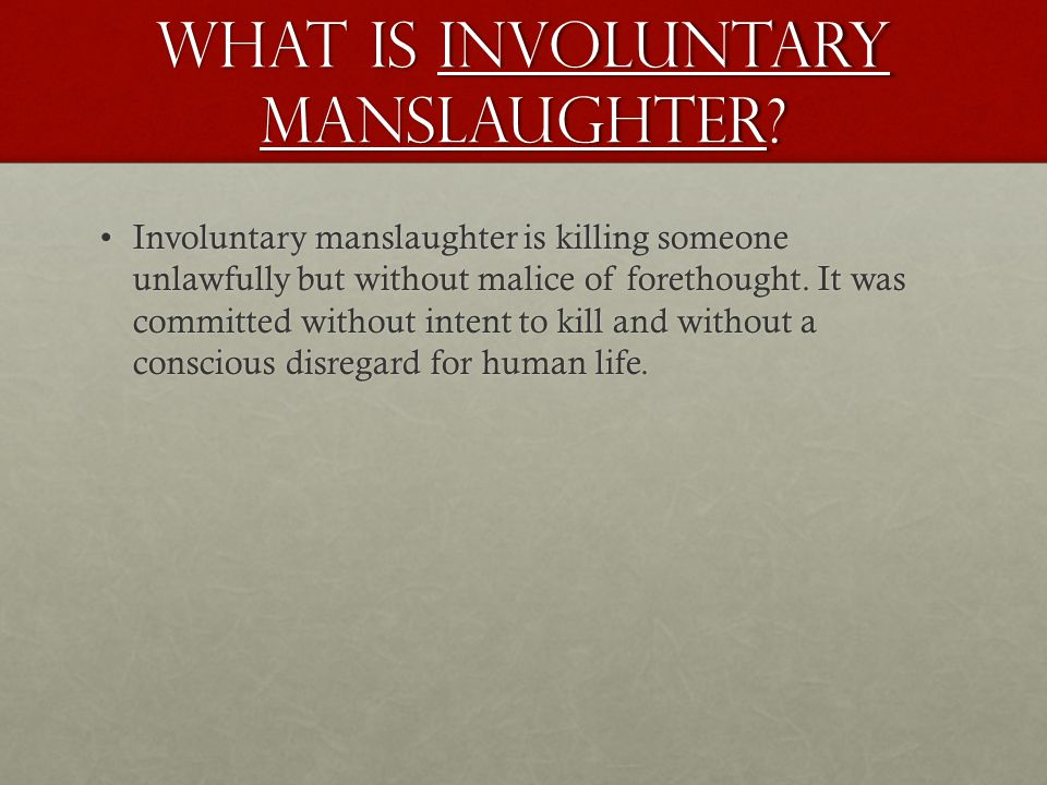 What is Involuntary manslaughter