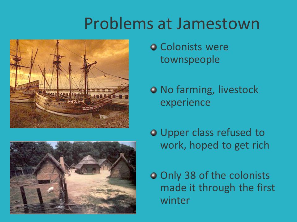 Problems at Jamestown Colonists were townspeople