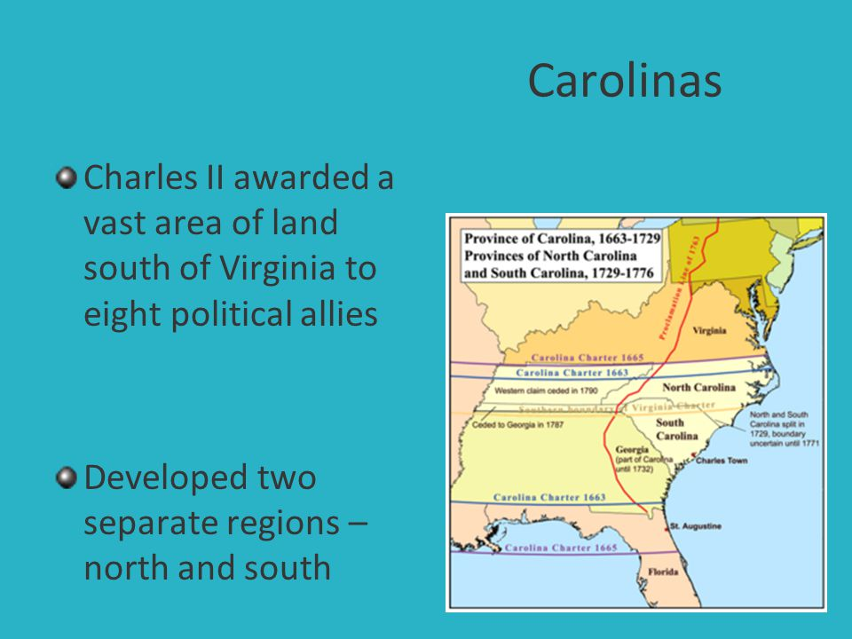 Carolinas Charles II awarded a vast area of land south of Virginia to eight political allies.