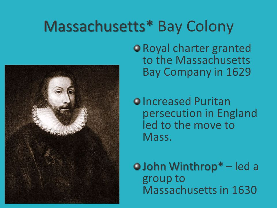 Massachusetts* Bay Colony