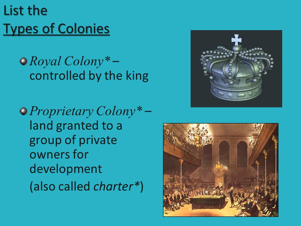 List the Types of Colonies